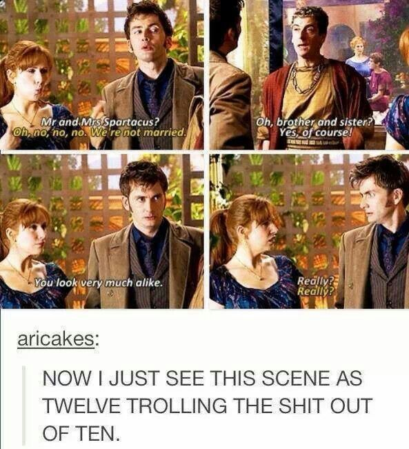 Doctor Who humor! <<< would've been funnier if Capaldi had said that him and Ten looked alike.