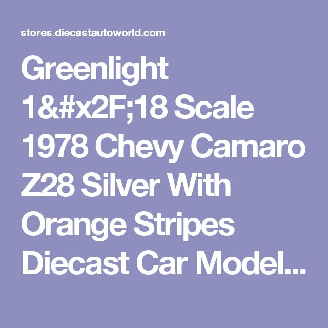 Greenlight 1/18 Scale 1978 Chevy Camaro Z28 Silver With Orange Stripes Diecast Car Model 12900
