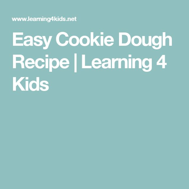 Easy Cookie Dough Recipe | Learning 4 Kids