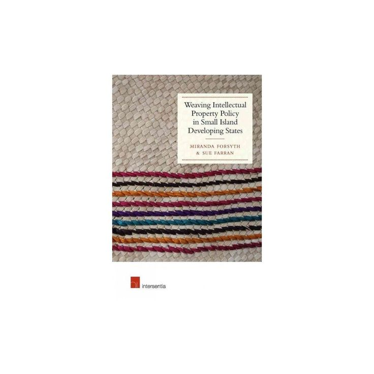 Weaving Intellectual Property Policy in Small Island Developing States (Paperback) (Miranda Forsyth)