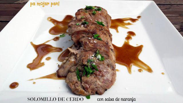 pa mojar pan!: Solomillo de cerdo con salsa de naranja