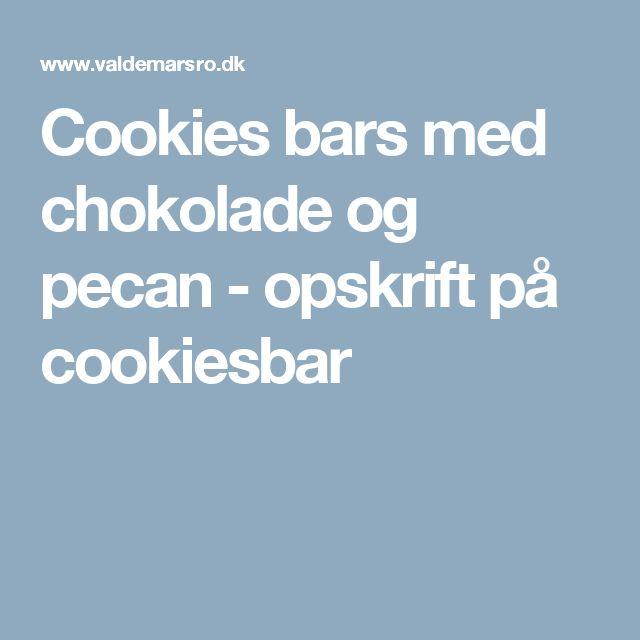 Cookies bars med chokolade og pecan - opskrift på cookiesbar