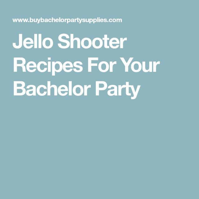 Jello Shooter Recipes For Your Bachelor Party