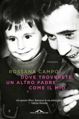 Il rapporto padre-figlia raccontato da Rossana Campo