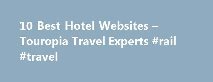 10 Best Hotel Websites – Touropia Travel Experts #rail #travel http://travel.remmont.com/10-best-hotel-websites-touropia-travel-experts-rail-travel/  #hotel travel sites # 10 Best Hotel Websites If you are looking for a place to stay on your vacation or business trip the options on offer can be overwhelming. A hotel search tool allows you to instantly search and compare room availability and prices from sites like Expedia, Hotels.com, Venere, Laterooms, Agoda (and many […]The post 10 Best…