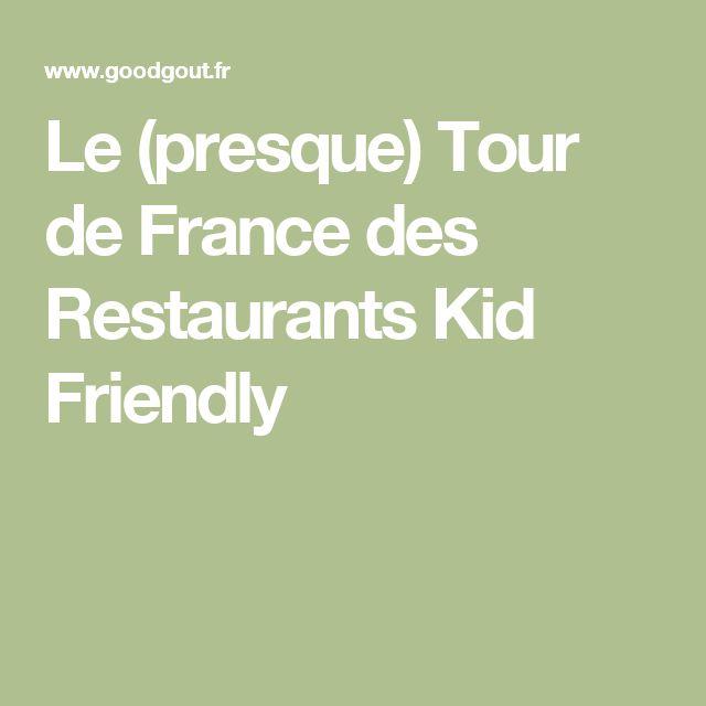 Le (presque) Tour de France des Restaurants Kid Friendly