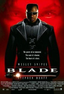 Blade movie with Wesley Snipes - Based on the Marvel Comic created by Marv Wolfman & Gene Colan