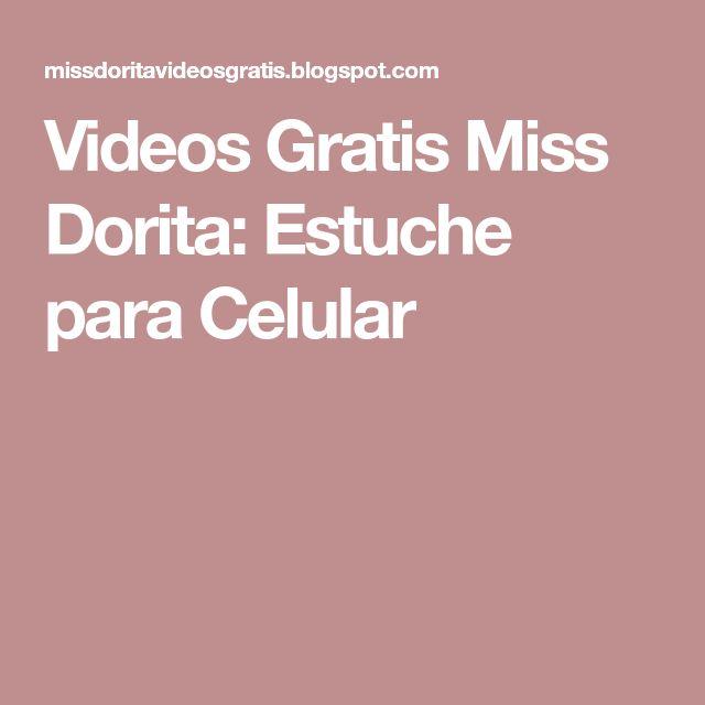 Videos Gratis Miss Dorita: Estuche para Celular