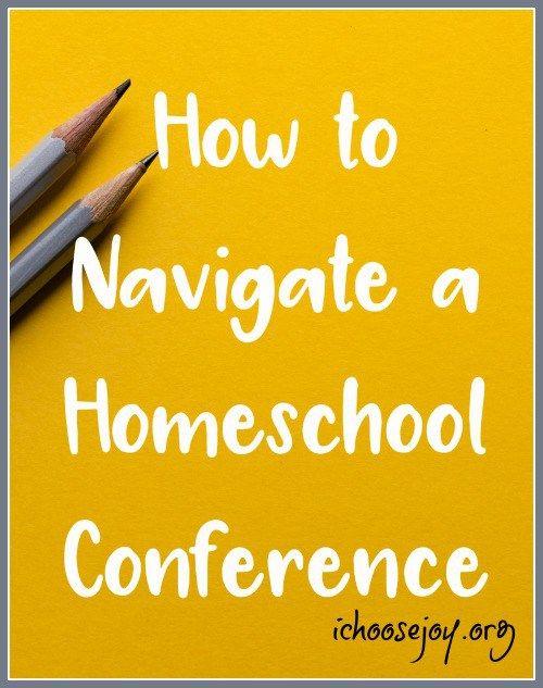 How to Navigate a Homeschool Conference - I Choose Joy!