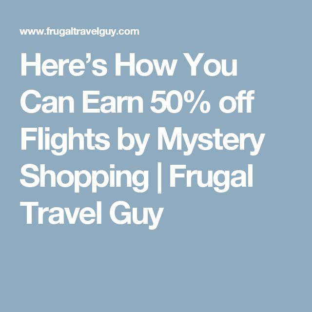 Here's How You Can Earn 50% off Flights by Mystery Shopping   Frugal Travel Guy