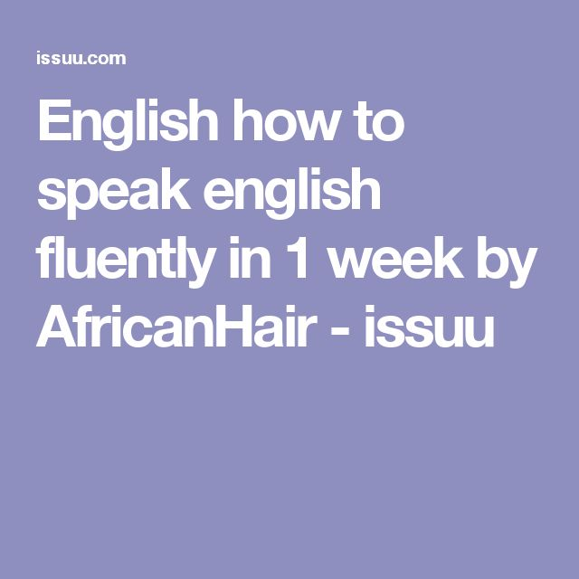 English how to speak english fluently in 1 week by AfricanHair - issuu