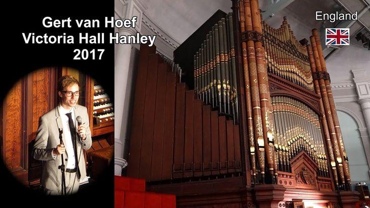 Victoria Hall Hanley England  2017 - Gert van Hoef - The whole Concert
