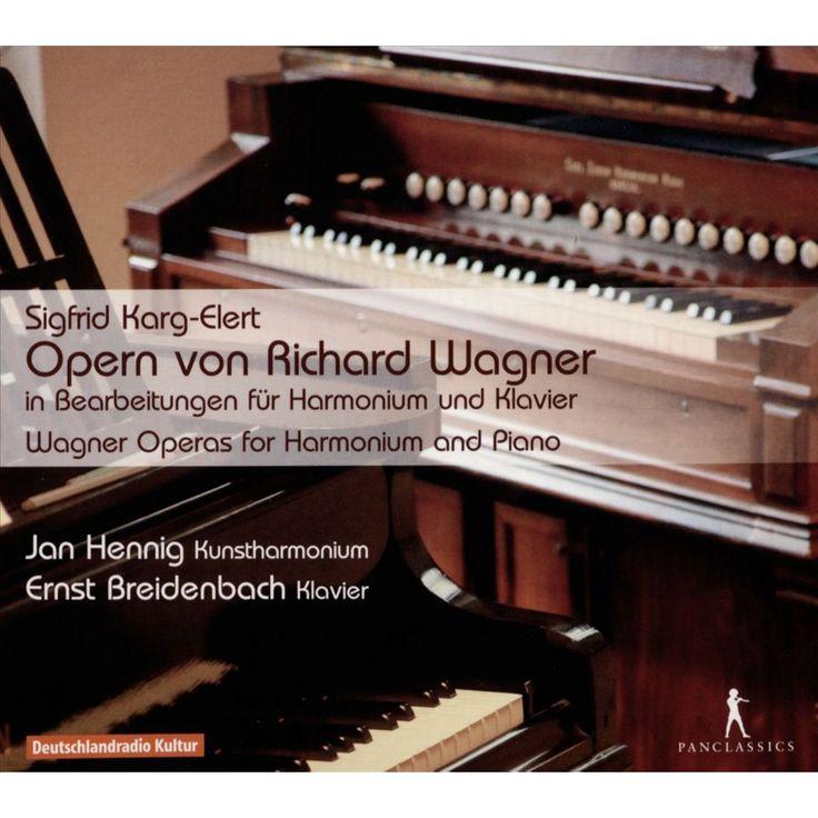 Ernst Breidenbach - Sigfrid Karg-Elert: Opern von Richard Wagner in Bearbeitungen für Harmonium und
