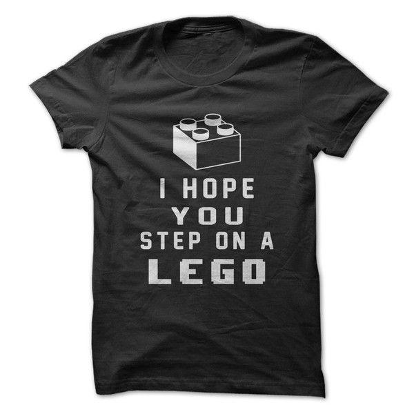 I Hope you Step on a Lego!