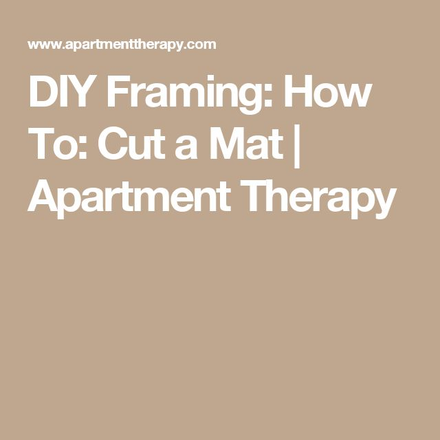 DIY Framing: How To: Cut a Mat | Apartment Therapy