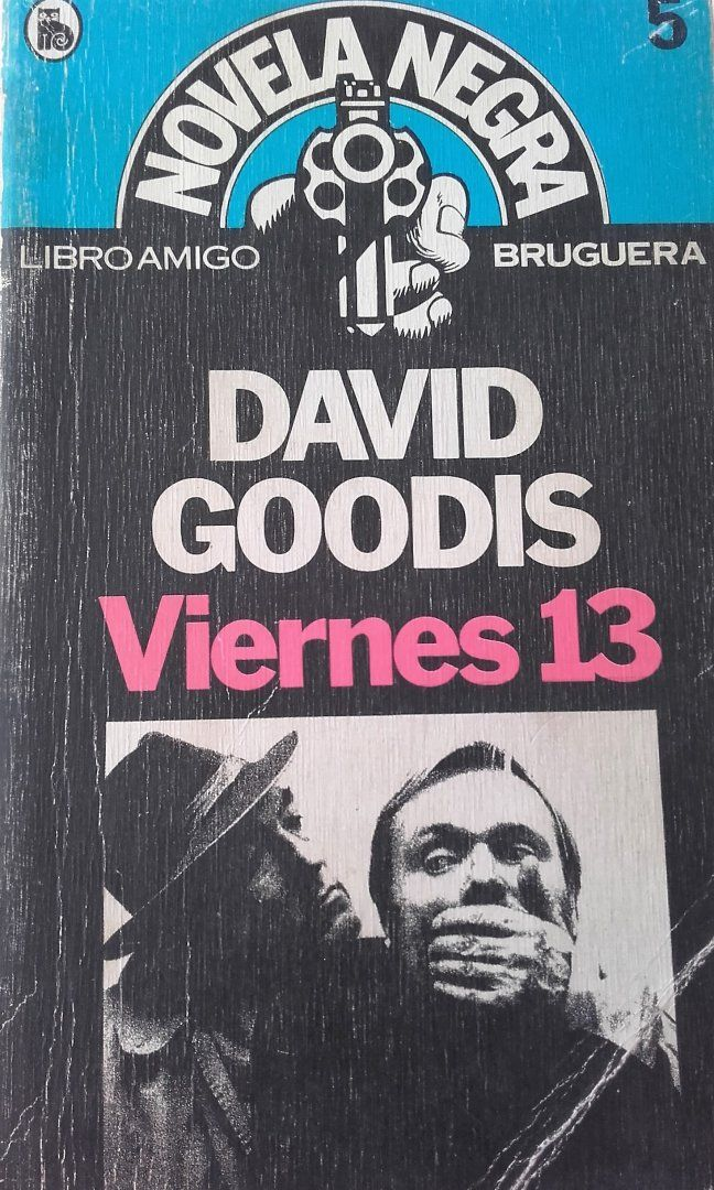 """3,00€ · Viernes 13 de David Goodis · Novela """"Viernes 13"""" de David Goodis, editato por Bruguera en 1980, dentro de su colección Novela Negra. Leves deterioros por el paso del tiempo pero buen estado en general. Gastos de empaquetado aparte: 3 euros por correo ordinario, ó 5 euros por correo certificado. También se puede recoger personalmente en Torremolinos. · Aficiones y ocio > Lectura > Libros > Novelas policíacas, negra y suspense"""