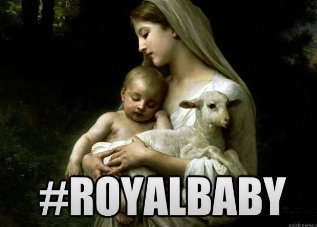 Royal Baby meme  Madonna and Christ Child  Virgin Mary and Jesus