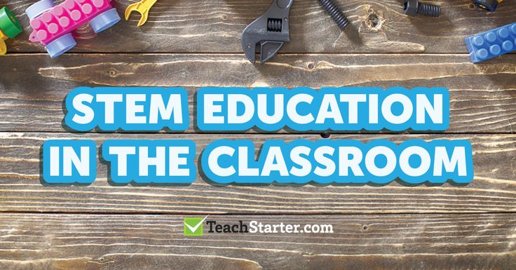 STEM Education in the Classroom