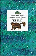 Flora and Tiger: 19 Very Short Stories from my life (Eric Carle's experiences from childhood in Germany and later life in the US)