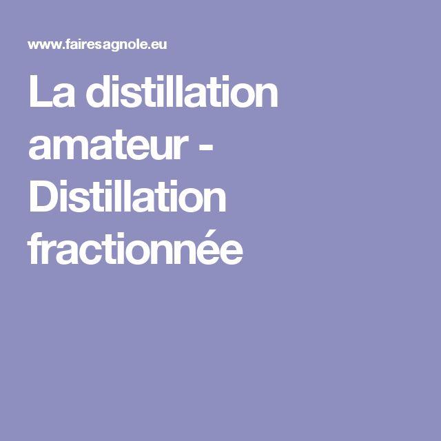 La distillation amateur - Distillation fractionnée