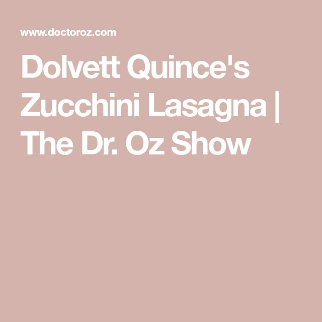 Dolvett Quince's Zucchini Lasagna   The Dr. Oz Show