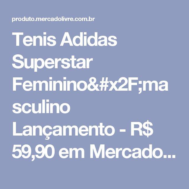Tenis Adidas Superstar Feminino/masculino Lançamento - R$ 59,90 em Mercado Livre