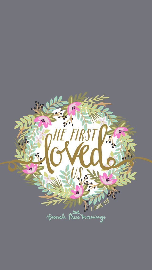 We love because He first loved us. 1 John 4:19 by French Press Mornings #bible #verse #typography