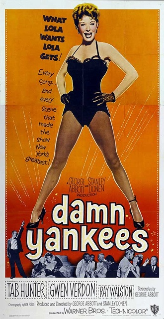 Damn Yankees (1958) Directors: George Abbott Stanley Donen Stars: Tab Hunter Gwen Verdon Ray Walston Musical 111 min ~ A Washington Senators fan makes a pact with the Devil to help his baseball team win the league pennant.