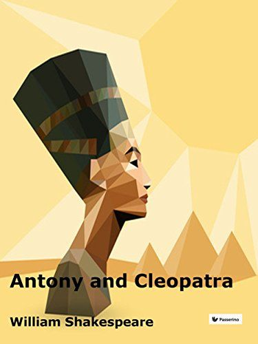Antony and Cleopatra by William Shakespeare…