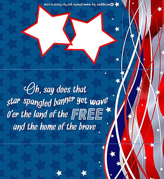 Patriotic Free Printable Candy Bar Wrapper, feature the words: Oh, say does that star spangled banner yet wave o'er the land of the free and the home of the brave - - Fits a 1.5 oz. Hershey bar, ready to personalize with your message.