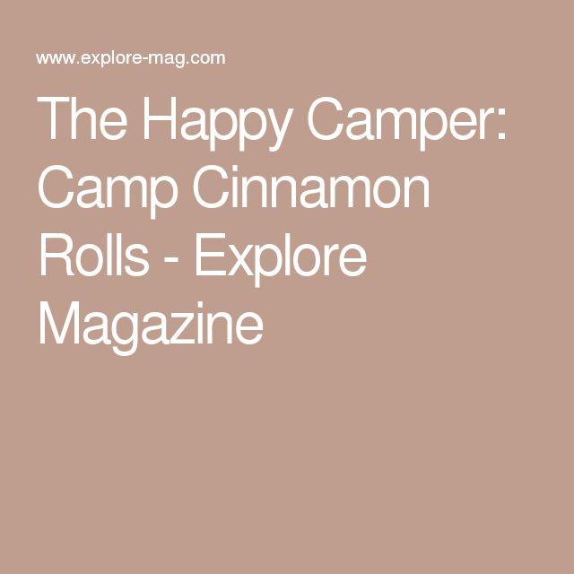 The Happy Camper: Camp Cinnamon Rolls - Explore Magazine