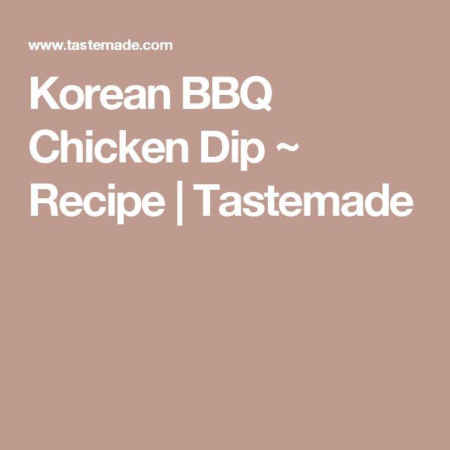 Korean BBQ Chicken Dip ~ Recipe | Tastemade
