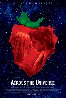 Across the Universe..I loved this movie