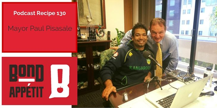 130. The entreprenurial spirit, sharing food and betting on generation-Y with Mayor Paul Pisasale