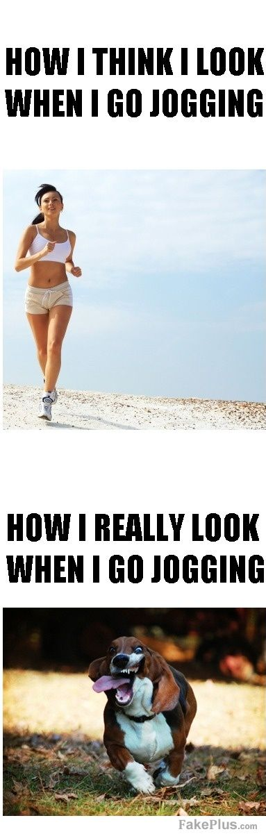 how i think i look when im jogging