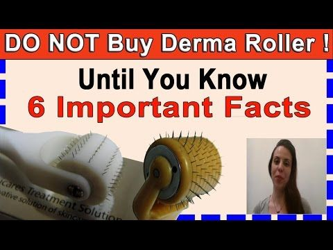 DO NOT Buy a Derma Roller Until You Know 6 Important Dermaroller Facts!