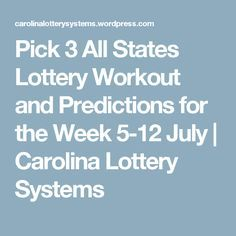 Pick 3 All States Lottery Workout and Predictions for the Week 5-12 July | Carolina Lottery Systems