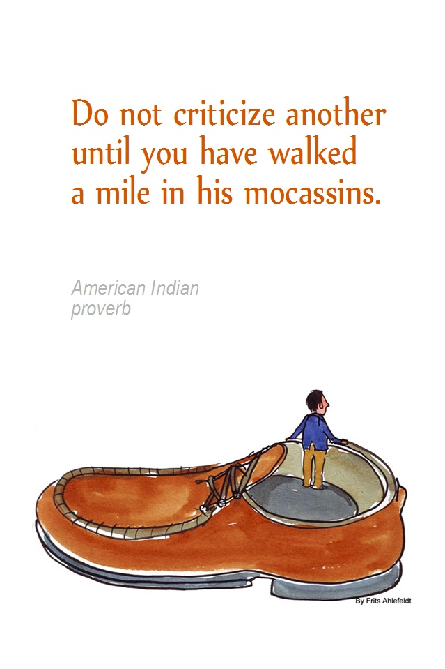 Walk A Mile In His Shoes Proverb