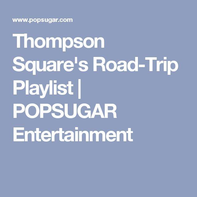 Thompson Square's Road-Trip Playlist | POPSUGAR Entertainment