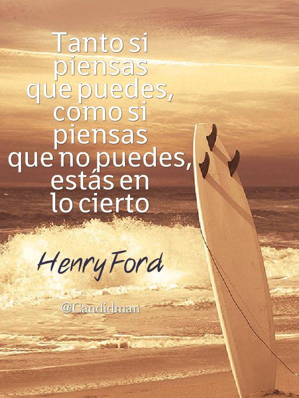"""""""Tanto si piensas que puedes, como si piensas que no puedes, estás en lo cierto"""". #HenryFord #FrasesCelebres @candidman"""