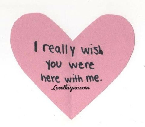 Me you would i wish quotes love