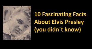 10 Fascinating Facts About Elvis Presley (you didn`t know)