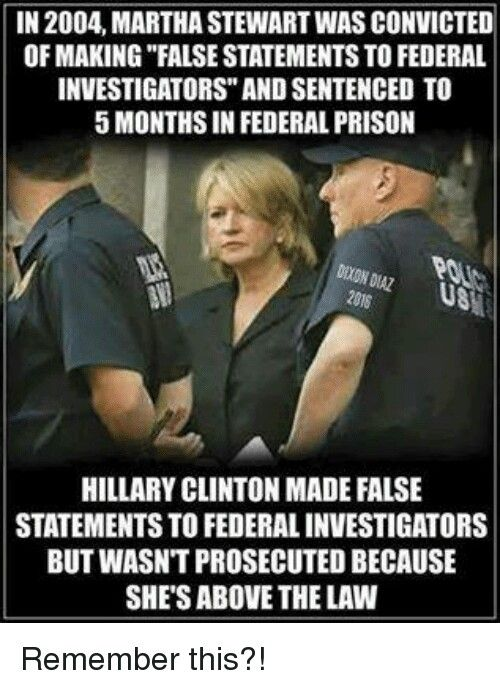 In 2004 Martha Stewart was convicted of making false statements to federal investigators and stance to 5 months in prison Hillary Clinton made false statements to federal investigators but wasn't prosecuted because she's above the law  #Obamabff #sowrong #HillaryClintonprison