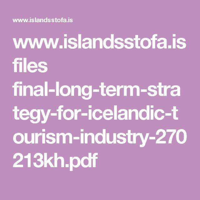 www.islandsstofa.is files final-long-term-strategy-for-icelandic-tourism-industry-270213kh.pdf