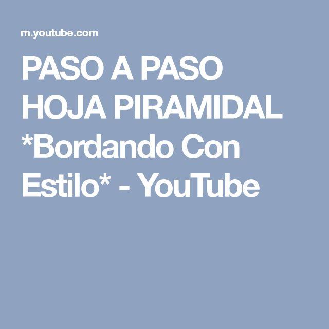 PASO A PASO HOJA PIRAMIDAL *Bordando Con Estilo* - YouTube