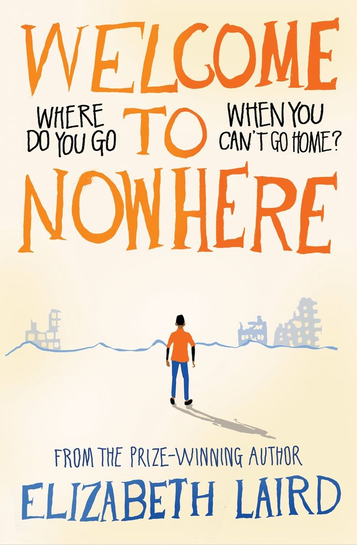 Welcome to Nowhere: A powerful and beautifully-written story about the life of one family in wartime by the award-winning author Elizabeth Laird.