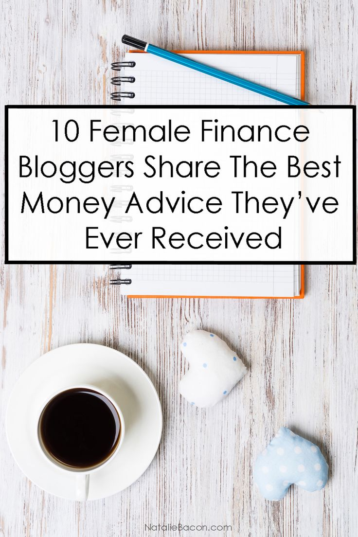 10 Female Finance Bloggers Share The Best Money Advice They've Ever Received | NatalieBacon.com