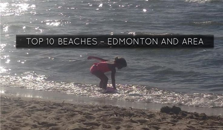 Best Lakes and Beaches  Edmonton Alberta  Camping delighfulness