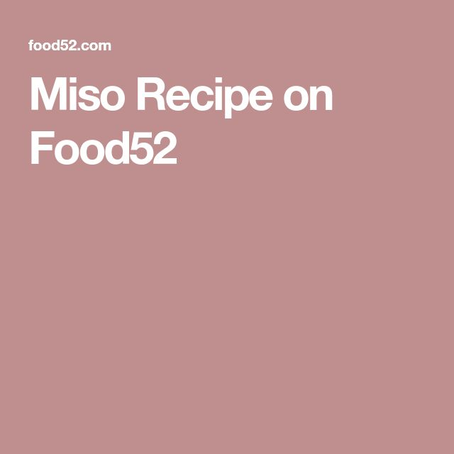 Miso Recipe on Food52