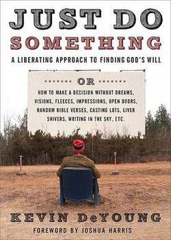 Grow in the Lord With a Good Book: Just Do Something by Kevin DeYoung